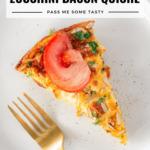 A slice of crustless zucchini bacon quiche.
