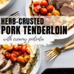 Two servings of herb-crusted pork tenderloin served over creamy polenta and garlic roasted cherry tomatoes.