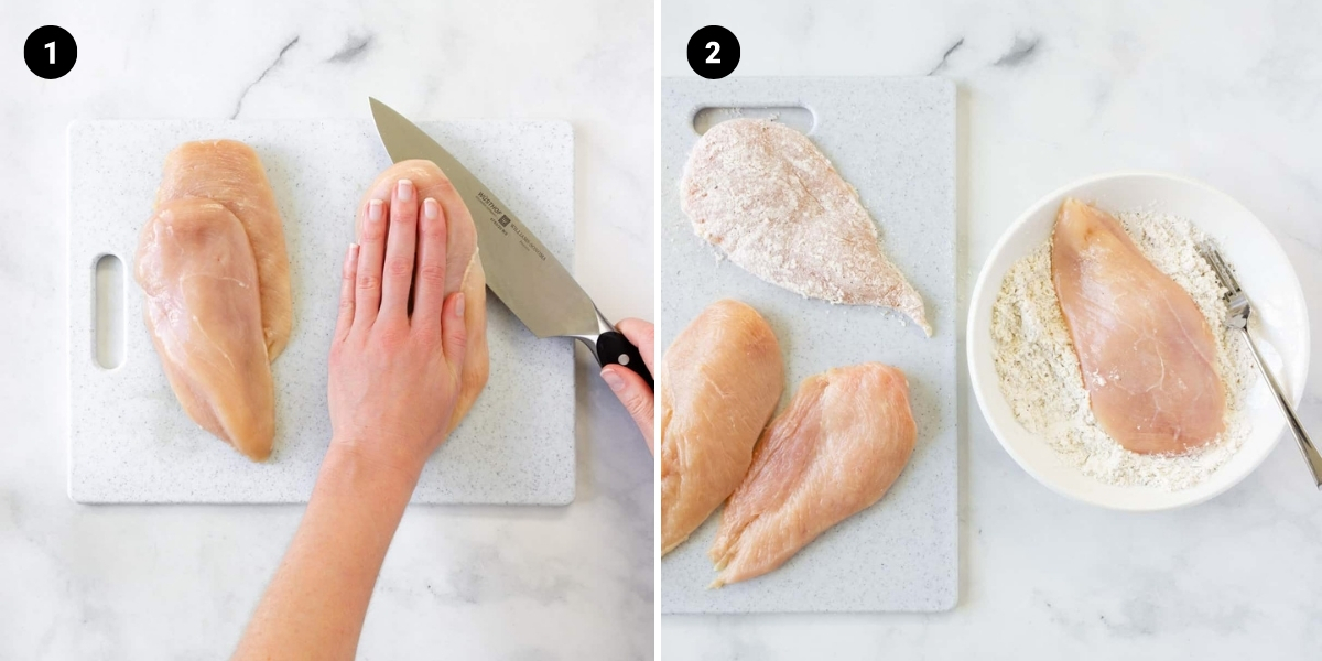 Slice chicken breasts in half. Dredge chicken in seasoned floor.